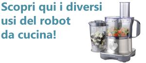 Robot da Cucina – Affidati agli esperti: scegli il meglio!